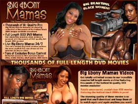 Welcome to Big Ebony Mamas! Most explicit black bbw porn ever captured on film!